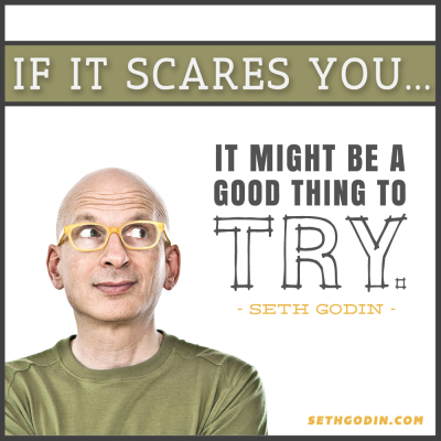 1aSeth-Godin-if-it-scares-you-quote